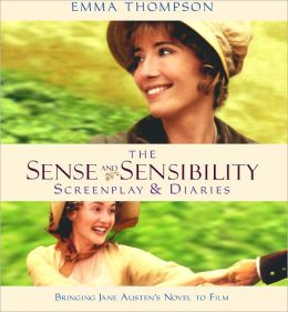 Sense and Sensibility: The Screenplay and Diaries (Newmarket Shooting Script) Emma Thompson and Lindsay Doran