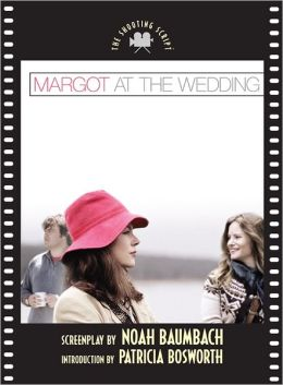 Margot at the Wedding: The Shooting Script