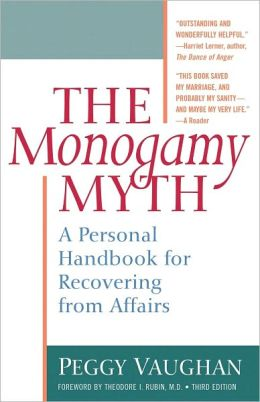 The Monogamy Myth: A Personal Handbook for Recovering from Affairs