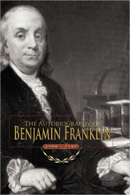 Autobiography of Benjamin Franklin, 1706-1757