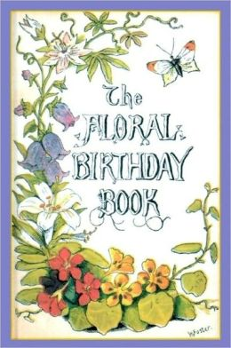 Floral Birthday Book: Flowers and Their Emblems