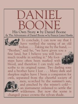 Daniel Boone, His Own Story and the Adventures of Daniel Boone