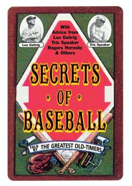 Secrets of Baseball: Told by Big League Players