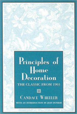 Principles of Home Decoration: With Practical Examples