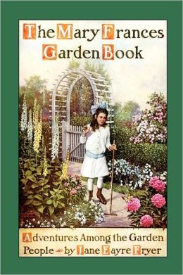 Mary Frances Garden Book: Adventures among the Garden People