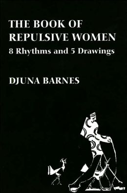 Book of Repulsive Women: Eight Rhythms & Five Drawings (Sun and Moon Classics Series)
