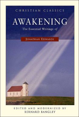 Awakening: The Essential of Jonathan Edwards