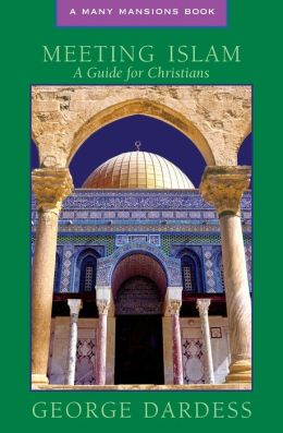 Meeting Islam: A Guide for Christians