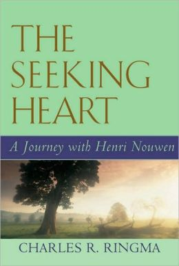 The Seeking Heart: A Journey with Henri Nouwen