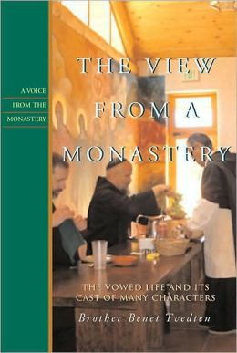 A View from a Monastery: The Vowed Life and Its Cast of Many Characters