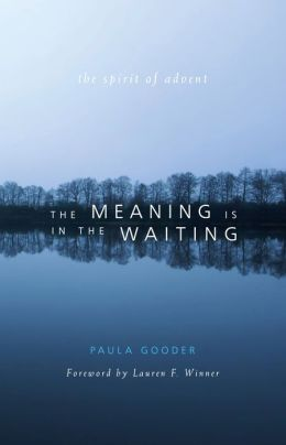 The Meaning is in the Waiting: The Spirit of Advent