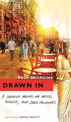Drawn In: A Creative Process for Artists, Activists, and Jesus Followers