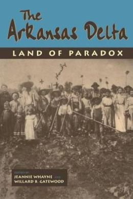 The Arkansas Delta: Land of Paradox