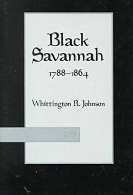 Black Savannah: 1788-1864 (Black Community Studies Series)