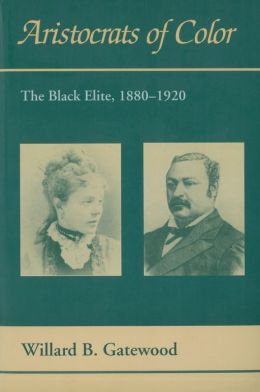 Aristocrats of Color: The Black Elite, 1880-1920