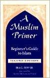 A Muslim Primer: Beginner's Guide to Islam