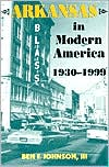 Arkansas in Modern America: 1930-1999 (Histories of Arkansas series)