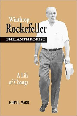 Winthrop Rockefeller, Philanthropist: A Life of Change