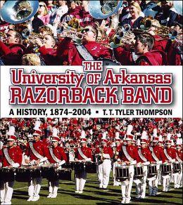 The University of Arkansas Razorback Band: A History, 1874-2004