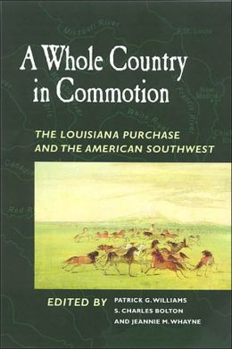 A Whole Country in Commotion: The Louisiana Purchase and the American Southwest