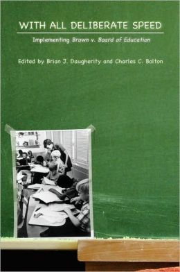 With All Deliberate Speed: Implementing Brown V. Board of Education