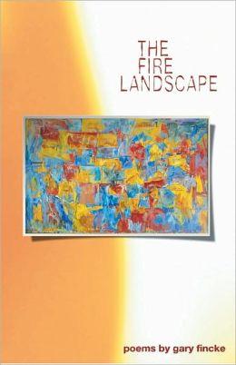 Fire Landscape: Poems