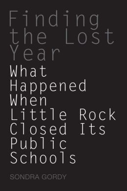 Finding the Lost Year: What Happened When Little Rock Closed Its Public Schools