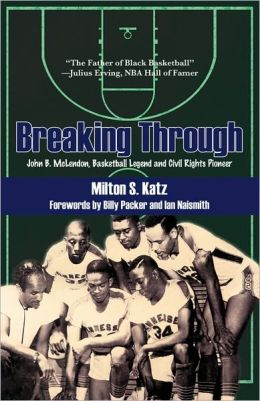 Breaking Through: John B. McLendon, Basketball Legend and Civil Rights Pioneer
