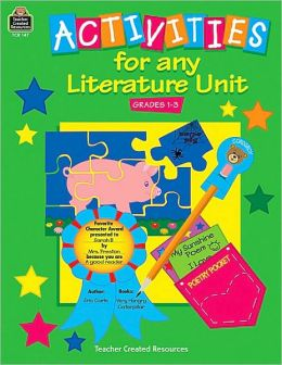 Activities for Any Literature Unit: Primary