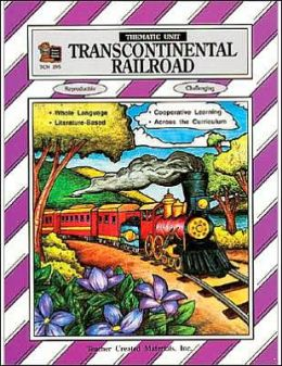 Thematic Unit: Transcontinental Railroad