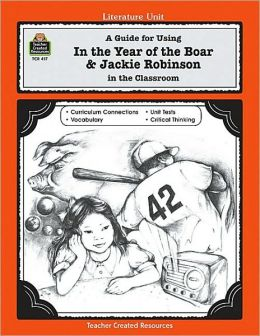 A Guide for Using in the Year of the Boar and Jackie Robinson in the Classroom