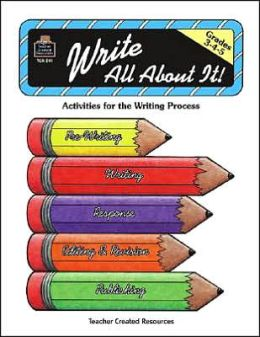 Write All about It: Activities for the Writing Process