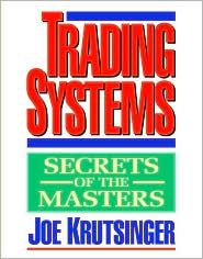 Trading Systems: Secrets of the Masters