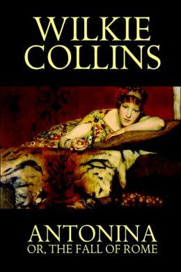 Antonina, Or The Fall Of Rome
