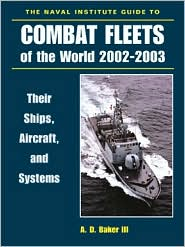 Naval Institute Guide to Combat Fleets of the World 2002-2003: Their Ships, Aircraft, and Systems