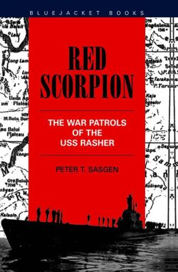 Red Scorpion: The War Patrols of the USS Rasher