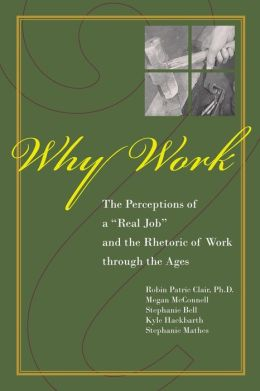 Why Work?: The Perceptions of a