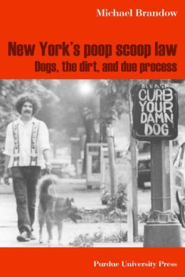 New York's Poop Scoop Law: Dogs, the Dirt, and Due Process