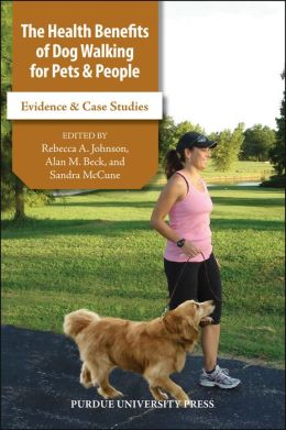 The Health Benefits of Dog Walking for People and Pets: Evidence & Case Studies