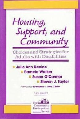 Housing, Support, and Community: Choices and Strategies for Adults with Disabilities