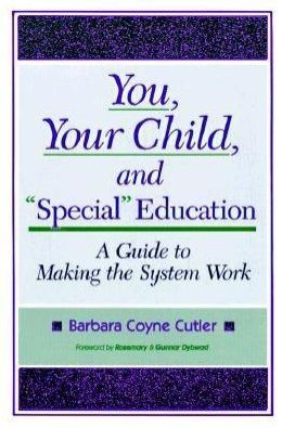 You, Your Child, and Special Education: A Guide to Making the System Work