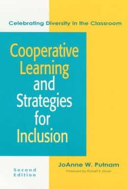 Cooperative Learning And Strategies For Inclusions: Celebrating Diversity in the Classroom
