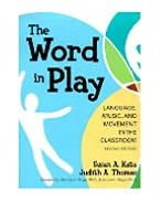 The Word in Play: Language, Music, and Movement in the Classroom