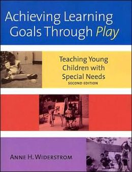 Achieving Learning Goals Through Play: Teaching Young Children with Special Needs