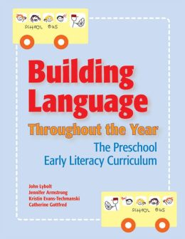 Building Language Throughout the Year: The Preschool Early Literacy Curricum
