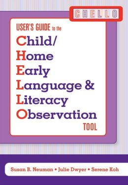 Child / Home Early Language & Literacy Observation (CHELLO) User's Guide