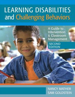 Learning Disabilities and Challenging Behavior: A Guide to Intervention & Classroom Management