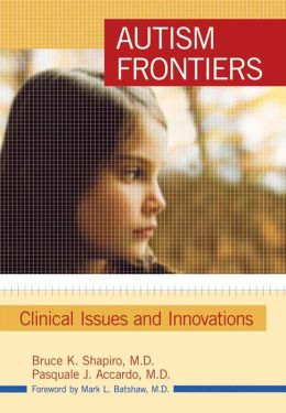 Autism Frontiers: Clinical Issues and Innovations: Spectrum of Developmental Disabilities Conference 2006