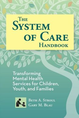 System of Care Handbook: Transforming Mental Health Services for Children, Youth, and Families