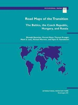 Road Maps of the Transition (Occasional Paper Series): The Baltics, the Czech Republic, Hungary, and Russia